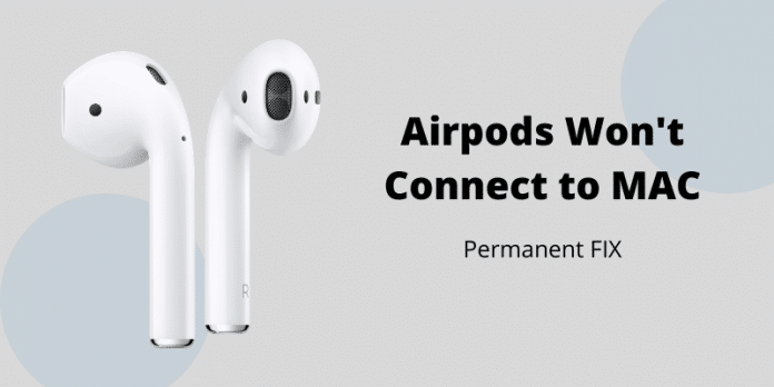 why aren't my airpods connecting to my mac